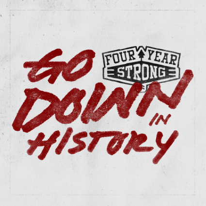 four-year-strong-go-down-in-history