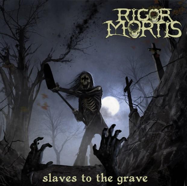rigor-mortis-slaves-to-the-grave