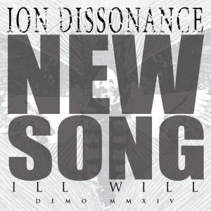 ion-dissonance-ill-will