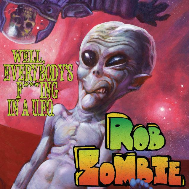 rob-zombie-new-single-well-everybodys-fking-in-a-u-f-o